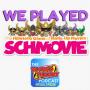 Artwork for We Played: SCHMOVIE