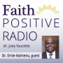 Artwork for Faith Positive Radio: Dr. Ernest Asimenu (Part 2)