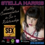Artwork for Stella Harris: Healthy Communication in Sex & Relationships - Ep 60