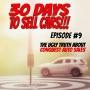 Artwork for 30 Days To Sell Cars Episode Podcast #9 - The Ugly Truth About Conquest