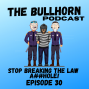 Artwork for Stop Breaking The Law A**hole   Episode 30