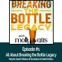Artwork for Episode #1-All About Breaking the Bottle Legacy