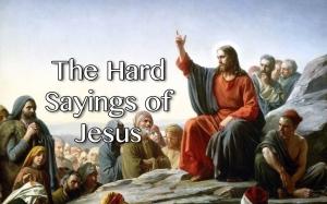 FBP 588 - The Hard Sayings of Jesus