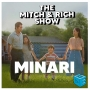 Artwork for The Mitch & Rich Show 86: Minari Review