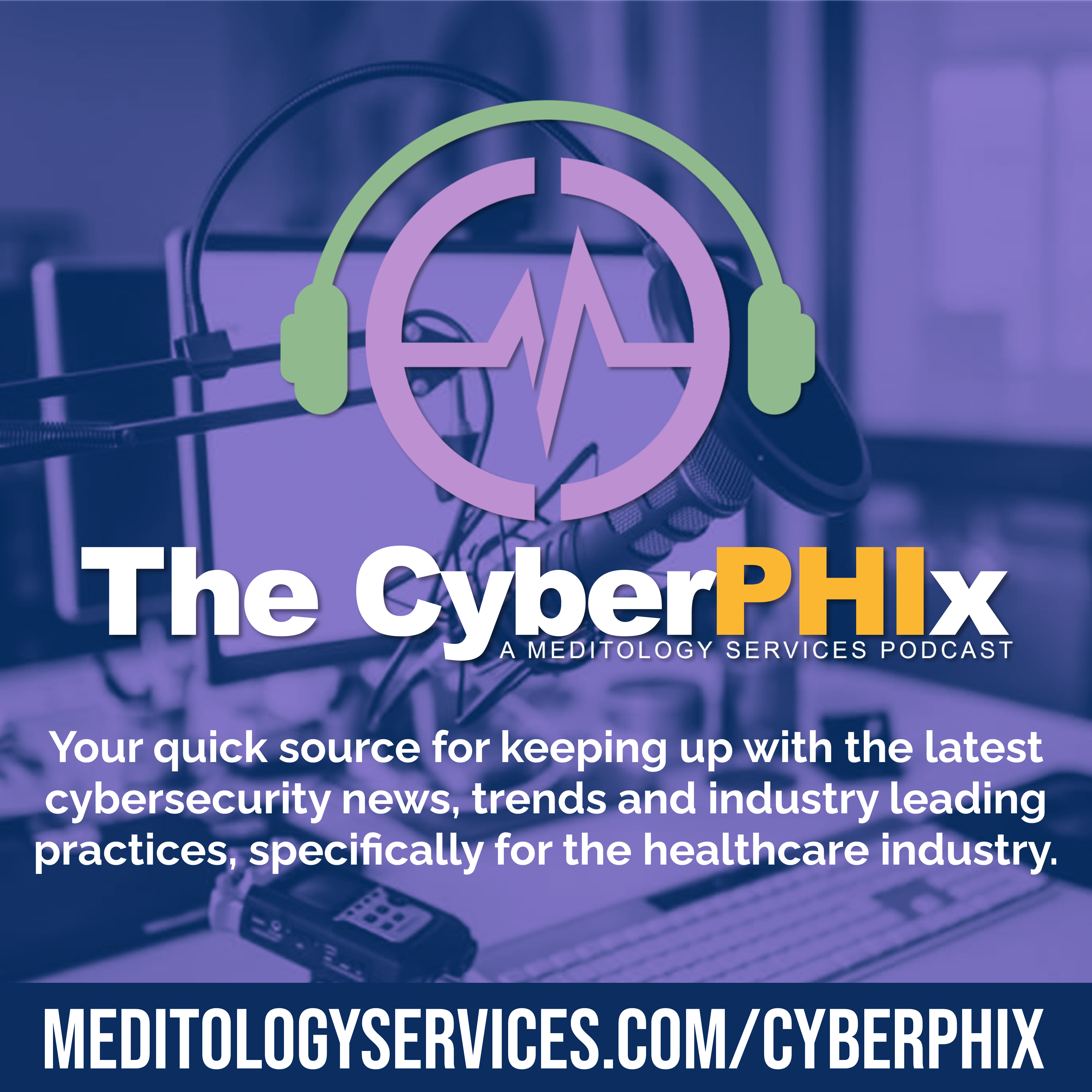 The CyberPHIx: Meditology Services Podcast show art