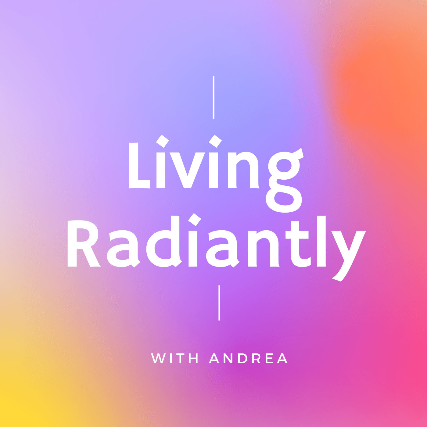 Living Radiantly with Andrea show art