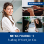 Artwork for 027 - Office Politics 2: Making It Work for You