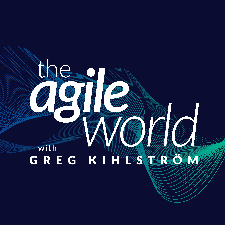 The Agile World with Greg Kihlstrom show art