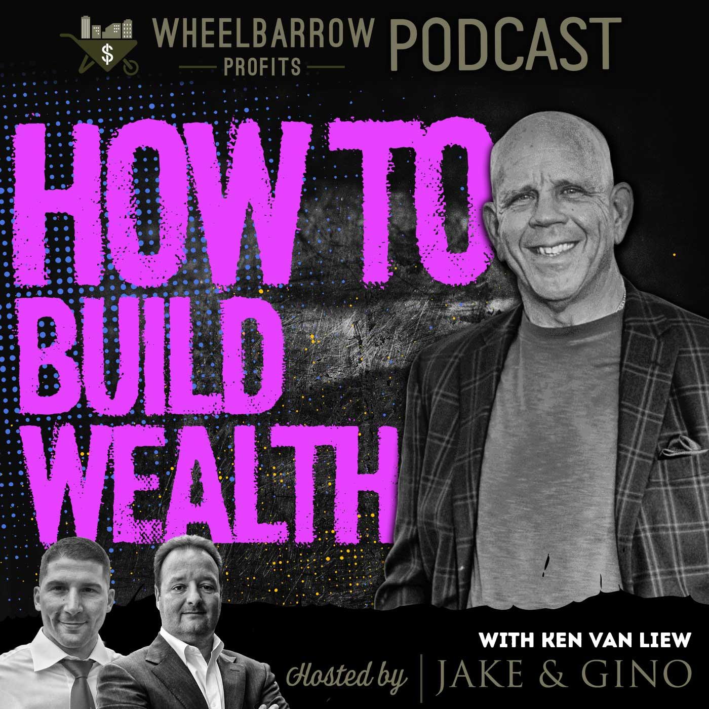 WBP - How To Build Wealth With Ken Van Liew