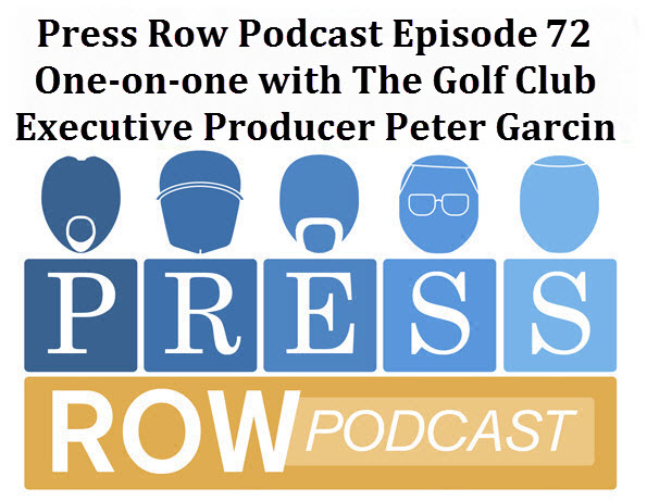 Press Row Podcast - The Golf Club with Executive Producer Peter Garcin