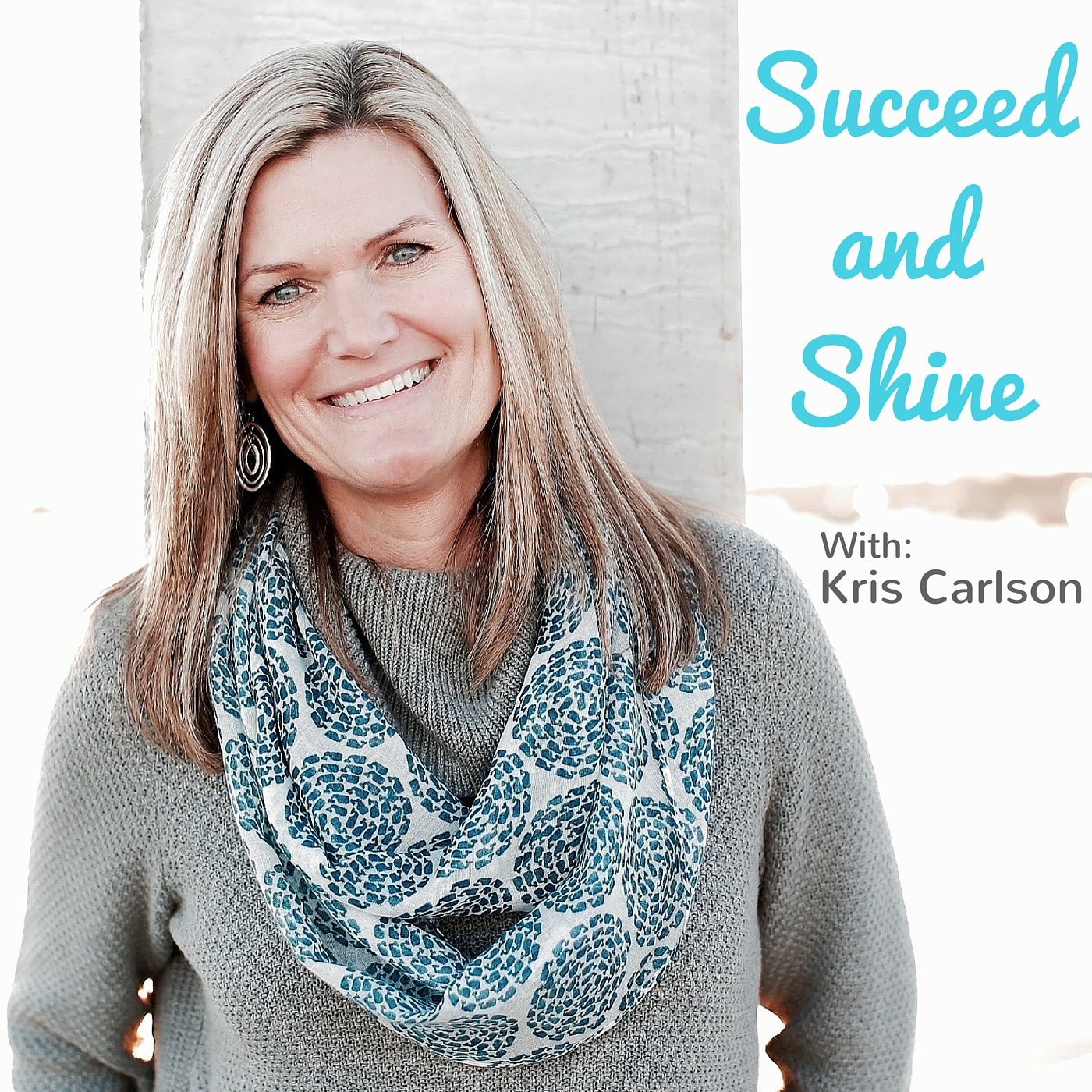 Succeed and Shine with Kris Holbrook show art