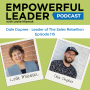 Artwork for Empowerful Leader Episode 115 - A Conversation with Dale Dupree