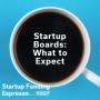 Artwork for Startup Funding Espresso -- Startup Boards: What to Expect