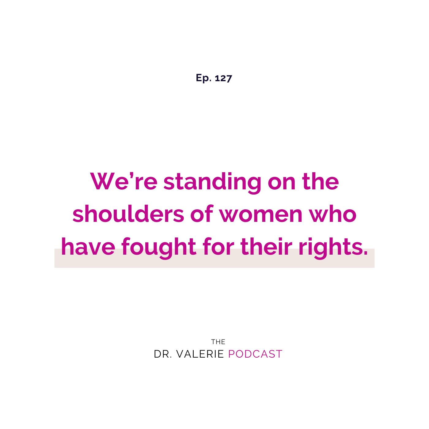 Ep 127 - Honoring All Women