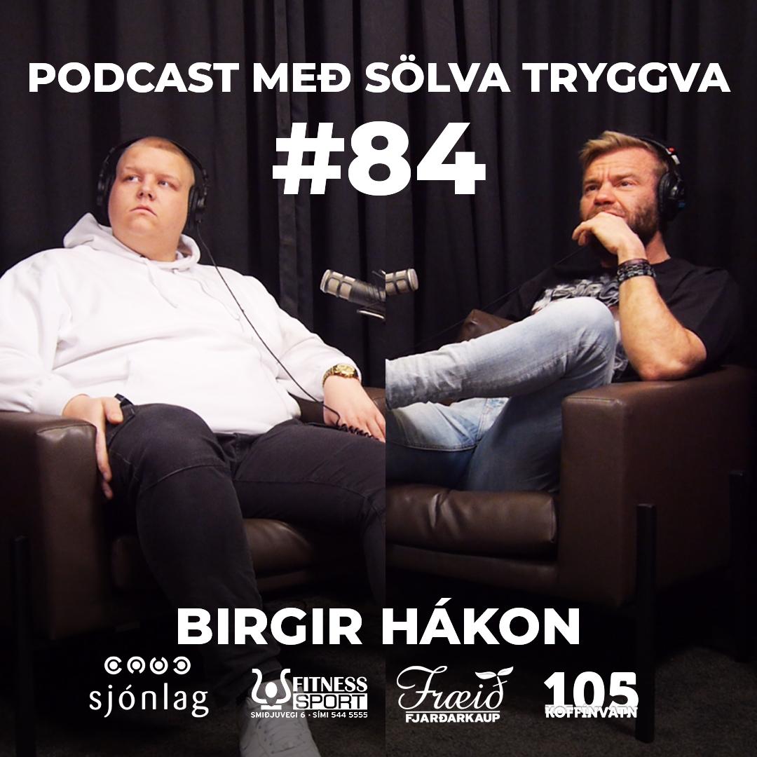 #84 Birgir Hákon með Sölva Tryggva