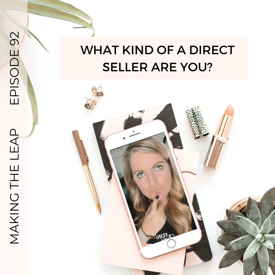 92-Making the Leap -What Kind of Direct Seller Are You?