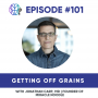 Artwork for 101 - Getting Off Grains