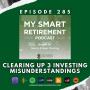 Artwork for Ep 285: Clearing Up 3 Investing Misunderstandings