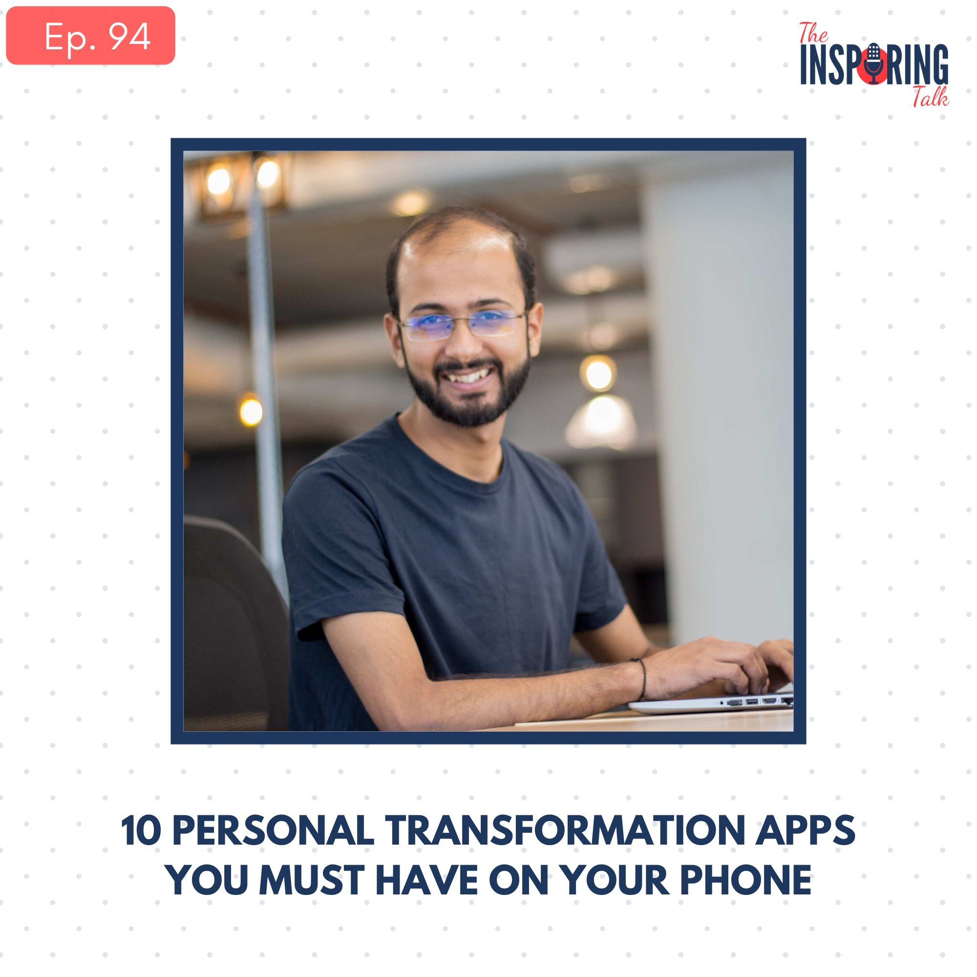My Top 10 Personal Transformation Apps Recommendation: TIT94