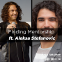 Artwork for Finding Mentorship ft. Aleksa Stefanovic, Finance Professional