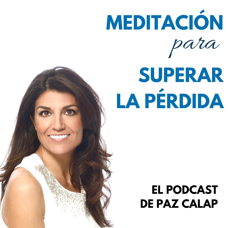 Meditación para Superar la Pérdida - Medita con Paz