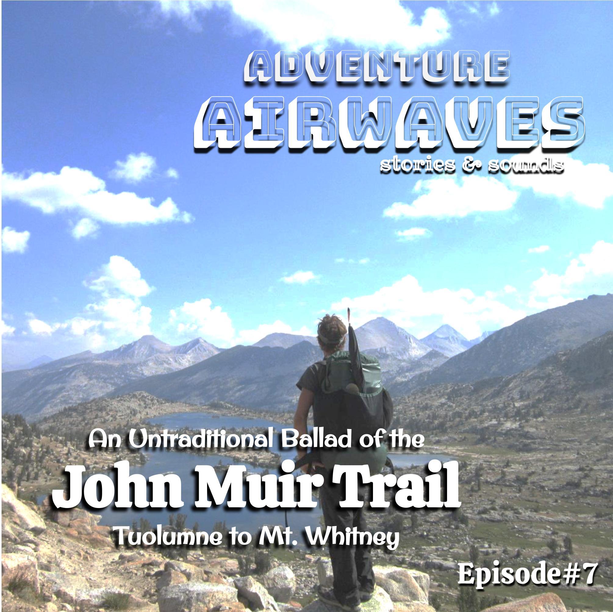 A Ballad of the John Muir Trail - Tuolumne to Mt. Whitney