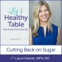 Artwork for 19: Cutting Back on Sugar with Laura Hoover, MPH, RD