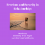 Artwork for 23:  Freedom and Security in Relationships