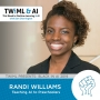 Artwork for Teaching AI to Preschoolers with Randi Williams - TWiML Talk #225