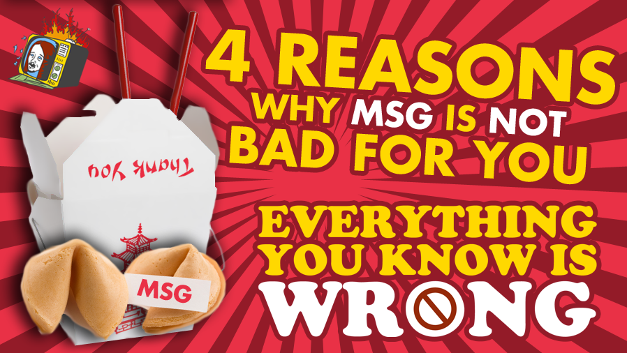 4 Reasons MSG Is NOT Bad For You - EVERYTHING YOU KNOW IS WRONG