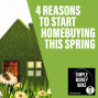 Artwork for E87 4 Reasons to Start Homebuying this Spring