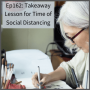 Artwork for Ep162 - Takeaway Lesson for a Time of Social Distancing