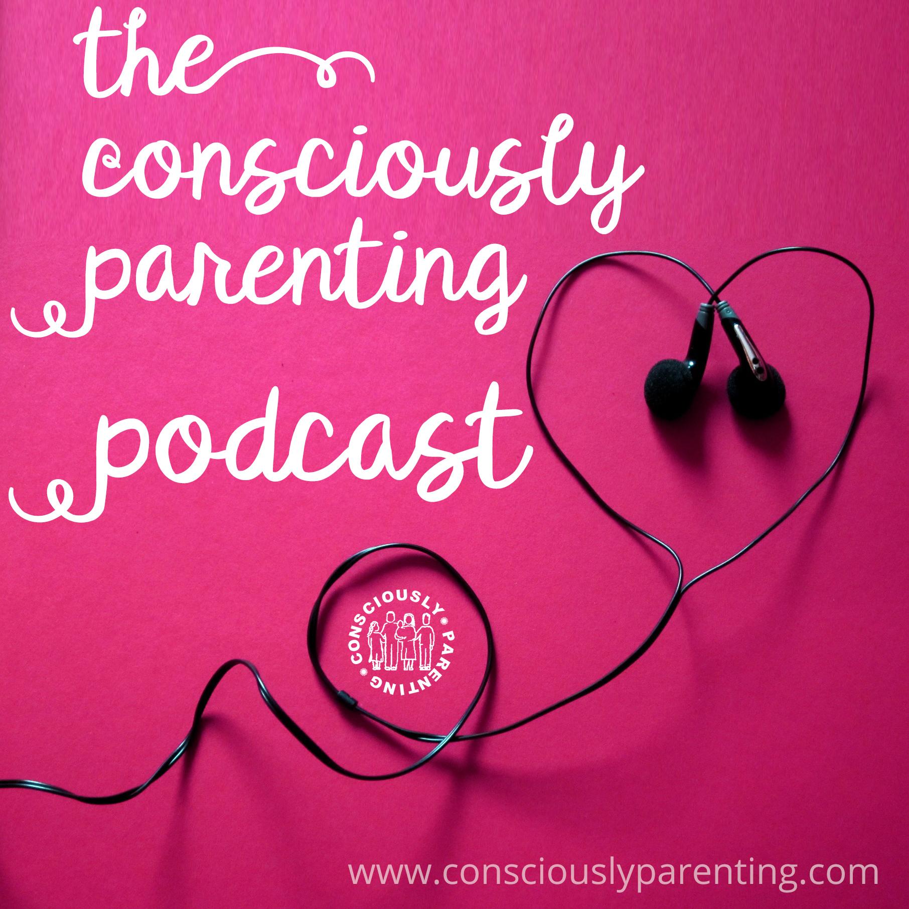 The Consciously Parenting Podcast show art