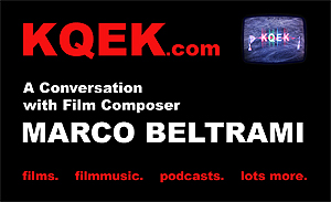 KQEK.com -- Interview with film composer Marco Beltrami