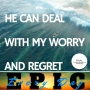 Artwork for He Can Deal With My Worry and Regret
