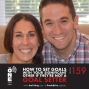 Artwork for Ep 159 - How to Set Goals With Your Significant Other if They're Not a Goal Setter | Jake & Alyx Dreyfuss