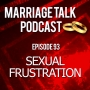 Artwork for Sexual Frustration in Marriage - Ep 93