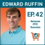 Artwork for Maximizing Effectiveness of Amazon PPC with Edward Ruffin, Ep #42