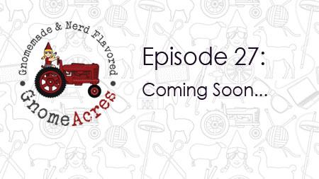 Coming Soon... (Episode 27)