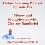 Artwork for OLP125 Money and Metaphysics with Cha-zay Sandhriel