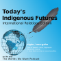 Artwork for Today's Indigenous Futures - International Relations edition