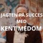 Artwork for #22: Jagten på Succes med Kent Medom (Curvii)