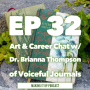 Artwork for SEASON 3! EP 32 Chat with Dr. (and creative gal) Brianna Thompson