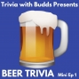Artwork for Mini Ep 1. 15 Questions on Beer Trivia