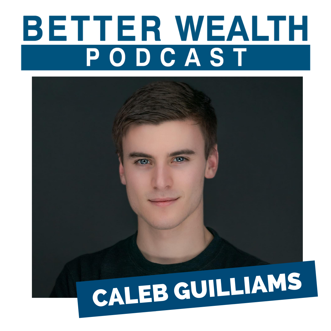 The Better Wealth Podcast with Caleb Guilliams show art
