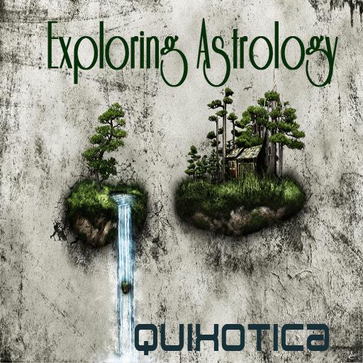 Exploring Astrology: Quixotica