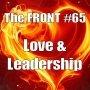 Artwork for ❤️ Love And Leadership (The FRONT #65)