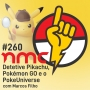 Artwork for NMC #260 - Detetive Pikachu, Pokemon GO e o PokeUniverse