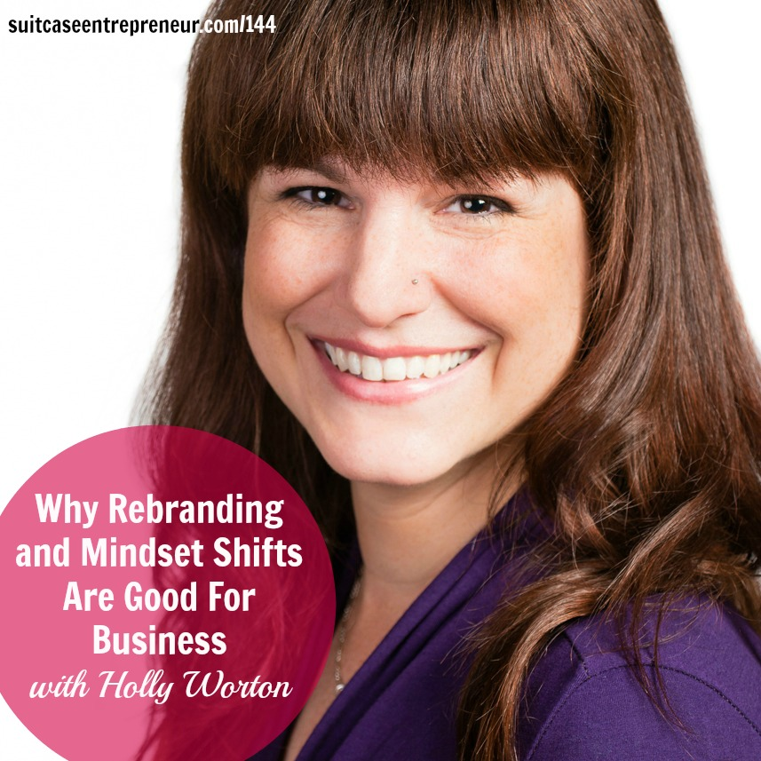 [TSE 144] Why Rebranding and Mindset Shifts Are Good For Business with Holly Worton