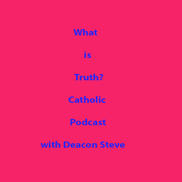 What is Truth Catholic Podcast - Episode 1